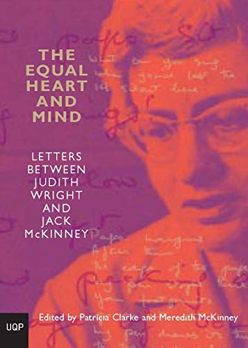 (The Equal Heart and Mind: Letters Between Judith Wright and Jack Mckinney)
