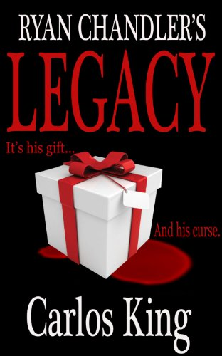 Ryan Chandlers: Legacy (Dark Hero Chronicles Book 1)