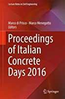 Proceedings of Italian Concrete Days 2016 (Lecture Notes in Civil Engineering)