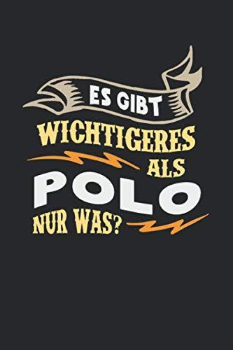 Es gibt wichtigeres als Polo nur was?: Notizbuch A5 gepunktet (dotgrid) 120 Seiten, Notizheft / Tagebuch / Reise Journal, perfektes Geschenk für Polo Spieler (German Edition) (Ralph Lauren Polo Für Mädchen)