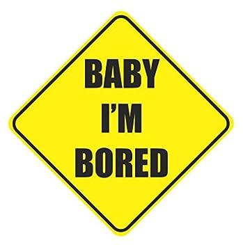 Baby I'm Bored