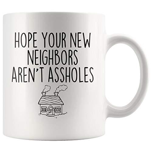 Hope Your New Neighbors Aren't Assholes Muq 11OZ Coffee Mug