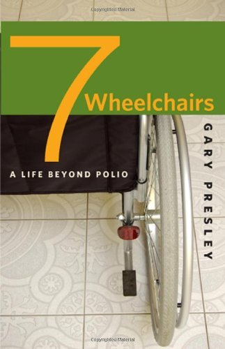 Seven Wheelchairs: A Life Beyond Polio