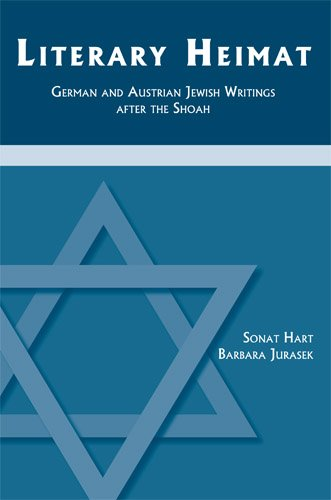 Literary Heimat: German and Austrian Jewish Writings after the Shoah