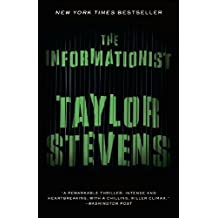 The Informationist: A Vanessa Michael Munroe Novel by Taylor Stevens (2011-10-18)