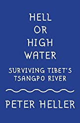 Hell or High Water: Surviving Tibet's Tsango River (Vintage Departures)