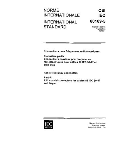 IEC 60169-5 Ed. 1.0 b:1970, Radio-frequency connectors. Part 5: R.F. coaxial connectors for cables 96 IEC 50-17 and larger
