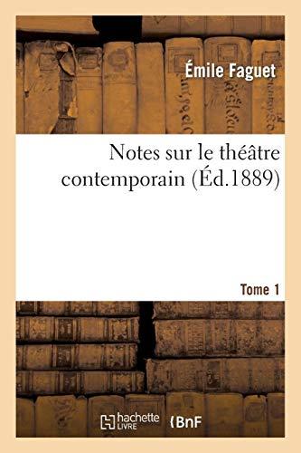 Notes sur le théâtre contemporain. T. 1 (Arts) por FAGUET-E