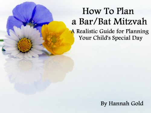 How to Plan a Bar/Bat Mitzvah A Realistic Guide for Planning Your Child's Special Day (Bar Bat Mitzvah Planning)