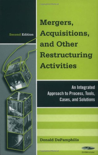 Mergers  Acquisitions  And Other Restructuring Activities  Second Edition  An Integrated Approach To Process  Tools  Cases  And Solutions  Academic Press Advanced Finance