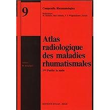 Atlas radiologique des maladies rhumatismales / 1ere partie: la main