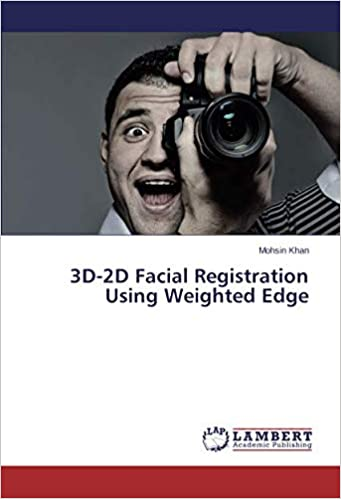 3D-2D Facial Registration Using Weighted Edge: Mohsin Khan
