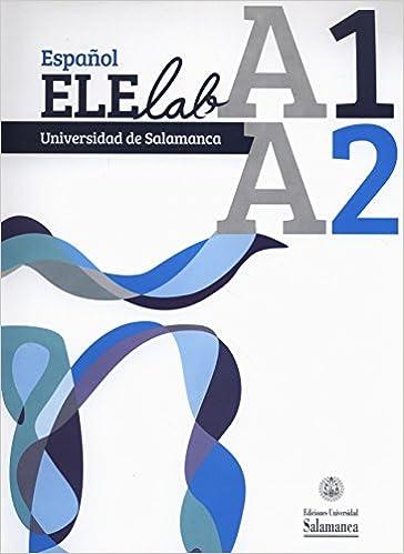 Español ELElab Universidad de Salamanca: A1 A2 0EX0007 ...