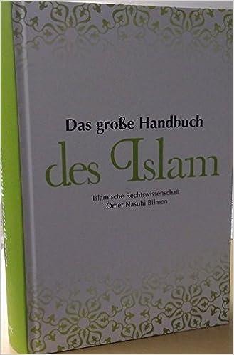 Das Grosse Handbuch Des Islam Islamische Rechtswissenschaft Amazon De Omer Nasuhi Bilmen Bucher