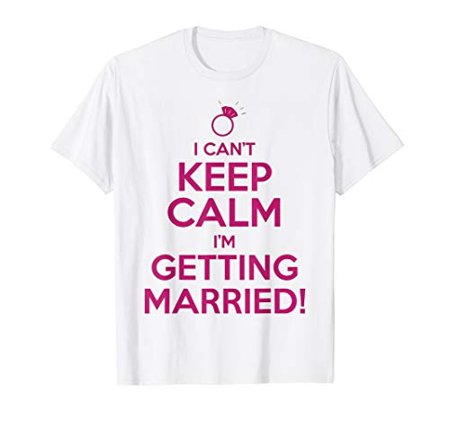 (I Can't Keep Calm I'm Getting Married Bride)