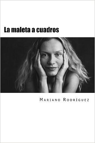 La maleta a cuadros (Spanish Edition): Mariano M Rodríguez: 9781477468654: Amazon.com: Books