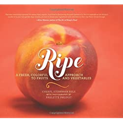 Ripe: A Fresh, Colorful Approach to Fruits and Vegetables [Hardcover]