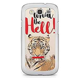 Tiger Samsung Galaxy S3 Transparent Edge Case - What the Hell Collection