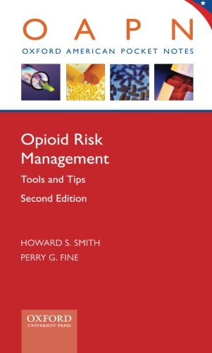 Opioid Risk Management: Tools and Tips (Oxford American Pocket Notes)