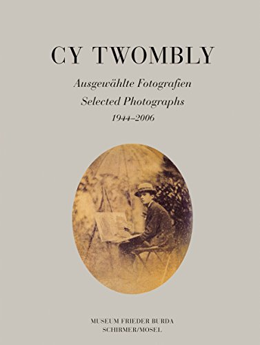Cy Twombly: Selected Photographs