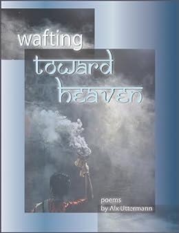 wafting toward heaven by [Uttermann, Alx]