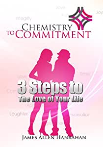 Chemistry to Commitment