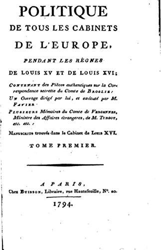 Cabinet Louis Xvi - Politique de tous les cabinets de l'Europe, pendant les règnes de Louis XV et de Louis XVI - Tome I (French Edition)