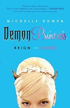 Demon Princess: Reign or Shine by [Rowen, Michelle]