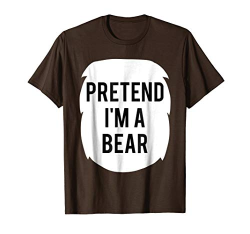 Pretend I'm A BEAR Costume Funny Halloween Party T-Shirt -