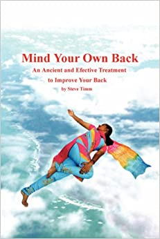 Mind Your Own Back: An Ancient and Effective Treatment to Improve Your Spine
