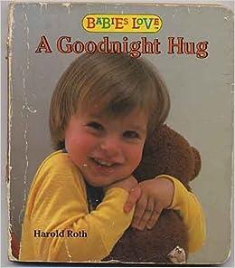 Babies Love Goodnight (Babies Love Photo Board Books): Harold Roth