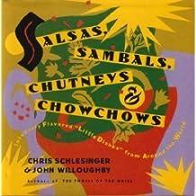 Salsas, Sambals, Chutneys and Chowchows