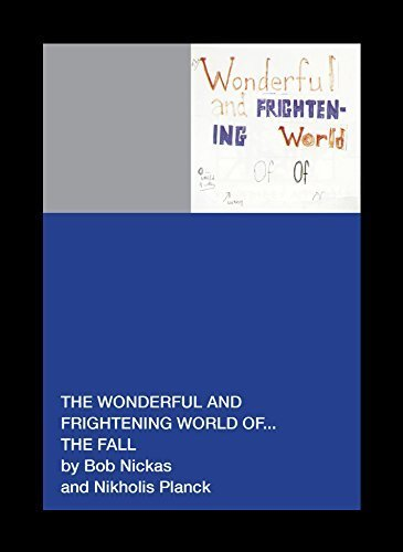 The Wonderful and Frightening World of... The Fall by Bob Nickas (2014-08-01)