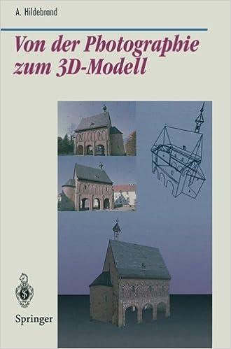 Von der Photographie zum 3D-Modell: Bestimmung Computergraphischer Beschreibungsattribute Für Reale 3D-Objekte Mittels Analyse Von 2D-Rasterbildern . ... (Beiträge zur Graphischen Datenverarbeitung)