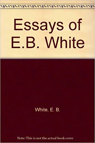 Amazon com essays of e b white 9780844671956 e b white books