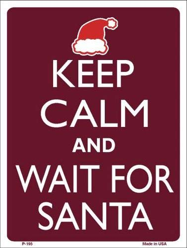 with Sticky Notes Keep Calm and Wait for Santa Metal Novelty Parking Sign