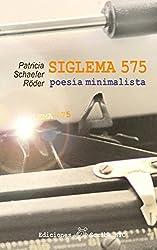 SIGLEMA 575 poesía minimalista (Spanish Edition)
