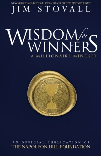 Download Wisdom for Winners Volume One: A Millionaire Mindset (An Official Publication of the Napoleon Hill Foundation) pdf