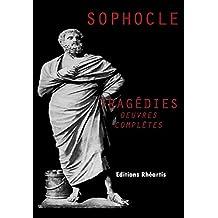 Sophocle - Tragédie (Oeuvres Complètes) (Théâtre) (French Edition)