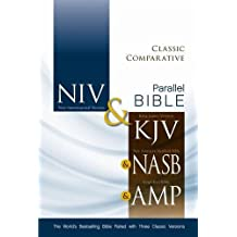 NIV, KJV, NASB, Amplified, Classic Comparative Parallel Bible, Hardcover: The World's Bestselling Bible Paired with Three Classic Versions