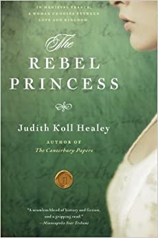 Book The Rebel Princess (Alais Capet) by Judith Koll Healey (2010-06-22)