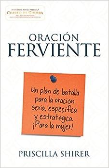 Book Oracion Ferviente: Un Plan de Batalla Para La Oracion Seria, Especifica y Estrategica.