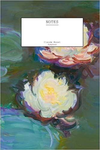 claude monet nympheas notebook 6 x 9 104 pages decorative notebook appreciation journal personal diary volume 2