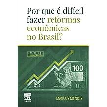Por Que É Difícil Fazer Reformas Econômicas no Brasil?