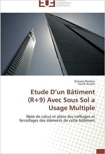 Etude D'un Bâtiment (R+9) Avec Sous Sol a Usage Multiple: Note de calcul et plans des coffrages et ferraillages des éléments de cette bâtiment pdf, epub ebook
