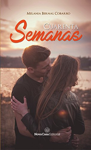 Cuarenta semanas (Spanish Edition) by [Bernal, Melania]