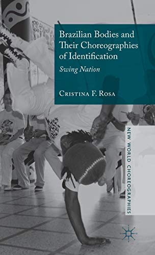 Brazilian Bodies and Their Choreographies of Identification: Swing Nation (New World Choreographies)