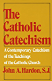 The Catholic Catechism: A Contemporary Catechism of the Teachings of the Catholic Church