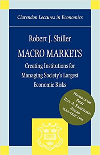 Macro Markets: Creating Institutions for Managing Society's Largest