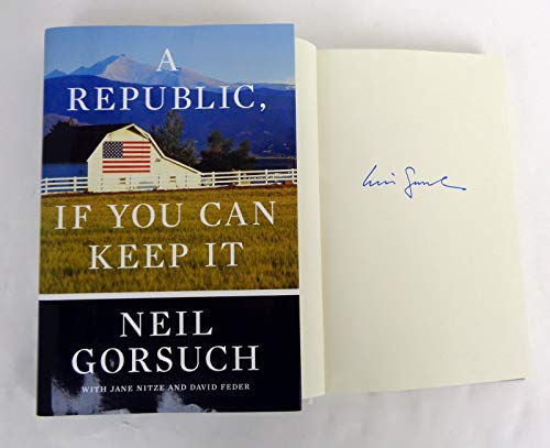 Neil Gorsuch Supreme Court Justice Signed Autograph A Republic If You Can Keep It Book COA